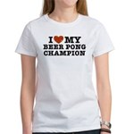 I Love My Beer Pong Champion Women's T-Shirt