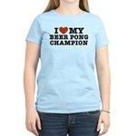 I Love My Beer Pong Champion Women's Light T-Shirt