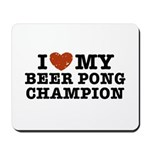 I Love My Beer Pong Champion Mousepad