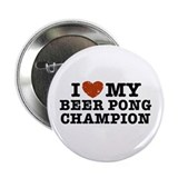 I Love My Beer Pong Champion 2.25&quot; Button