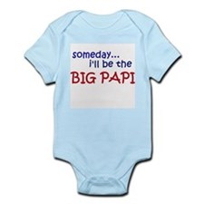 Someday I'll Be The Big Papi Infant Body Suit
