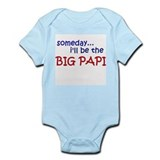 Someday I'll be the big papi Infant Bodysuit