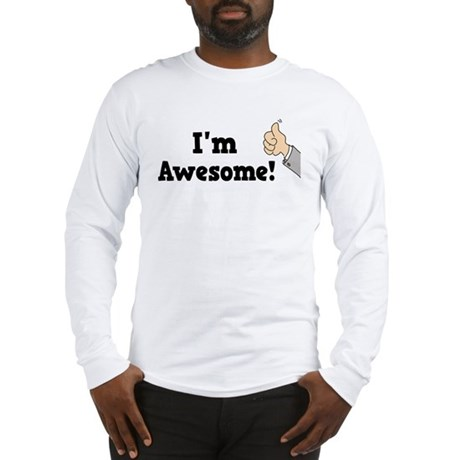 I'm Awesome Long Sleeve T-Shirt