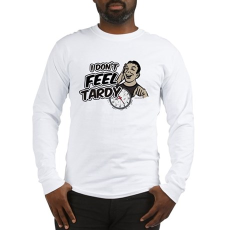 Tardy Long Sleeve T-Shirt