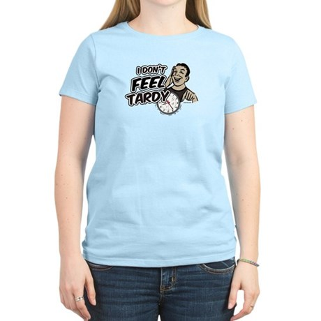 Tardy Women's Light T-Shirt