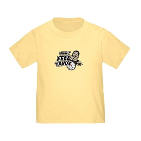 Tardy Toddler T-Shirt