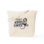 Tardy Tote Bag