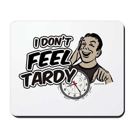 Tardy Mousepad