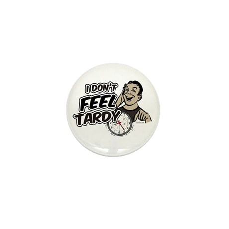 Tardy Mini Button