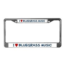 I Love Bluegrass Music - License Plate Frame