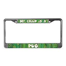 My Kid Pug License Plate Frame