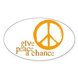Give Peace a Chance - Orange Oval Decal