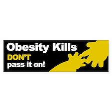 Obesity Kills bumper sticker Bumper Bumper Sticker