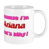 Because I'm Ariana Mug