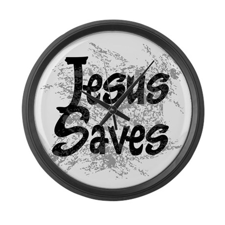 Jesus Saves Giant Clock