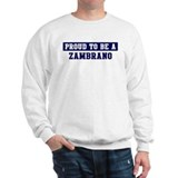 Proud to be Zambrano Sweatshirt