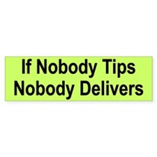 If Nobody Tips, Nobody Delivers (50 pack)