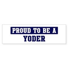 Proud to be Yoder Bumper Bumper Sticker