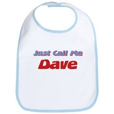 Just Call Me Dave Bib