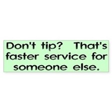 Don't tip? That's faster service for someone else.