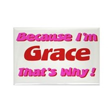 Because I'm Grace Rectangle Magnet