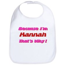 Because I'm Hannah Bib