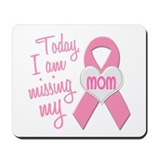 Missing My Mom 1 BC Mousepad