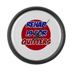 Rehab is for Quitters Giant Clock