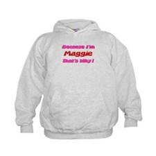 Because I'm Maggie Hoodie