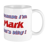 Because I'm Mark Small Mug