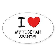 I love MY TIBETAN SPANIEL Oval Decal