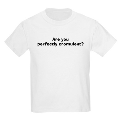 Are You Perfectly Cromulent? Kids T-Shirt