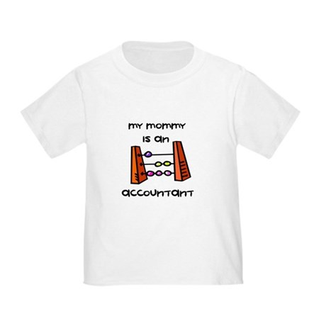 Mommy Is An Accountant - Toddler T-Shirt