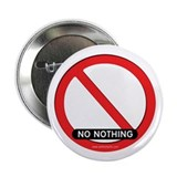 "No Nothing... 2.25"" Button"