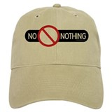 No Nothing... Baseball Cap