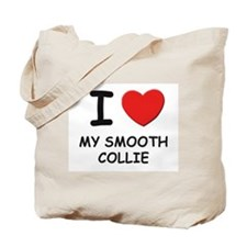 I love MY SMOOTH COLLIE Tote Bag