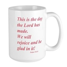 This is the day the Lord has made! Mug