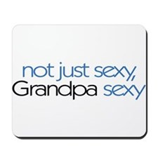 Not just sexy, Grandpa sexy Mousepad