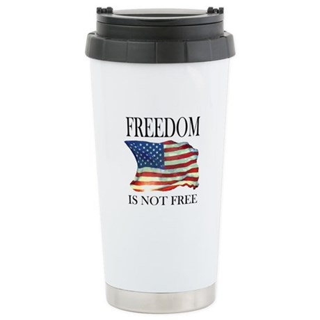 Freedom is not free Ceramic Travel Mug