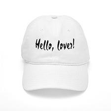 Hello, Lover! Baseball Cap