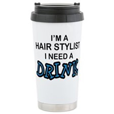 Hair Stylist Need a Drink Ceramic Travel Mug