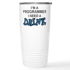 Programmer Need a Drink Travel Mug