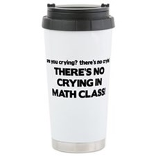 There's No Crying Math Class Ceramic Travel Mug