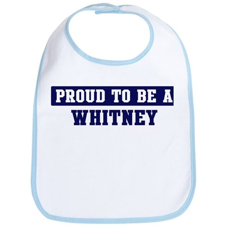 Proud to be Whitney Bib
