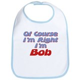 Bob Is Right Bib