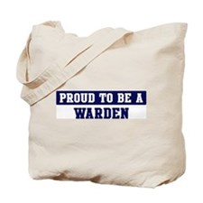 Proud to be Warden Tote Bag
