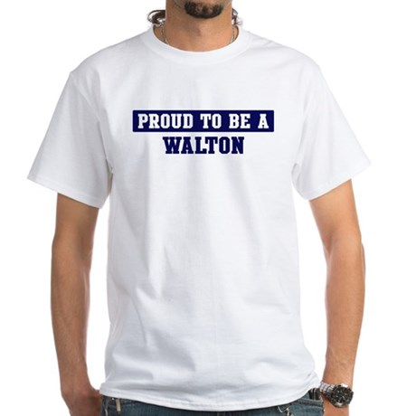 Proud to be Walton White T-Shirt