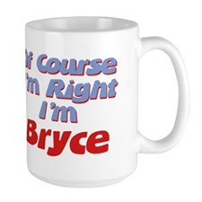 Bryce Is Right Mug
