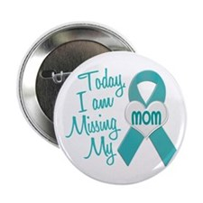 "Missing My Mom 1 TEAL 2.25"" Button"