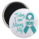 "Missing My Mom 1 TEAL 2.25"" Magnet (10 pack)"